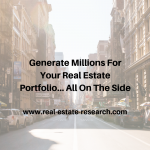 Generate Millions For Your Real Estate Portfolio… All On The Side